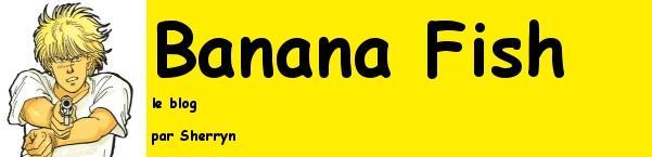 Banana Fish, le blog