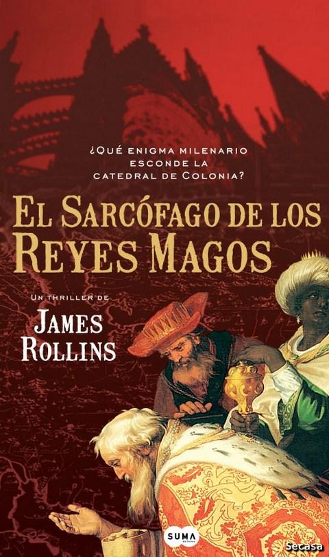 El sarcófago de los Reyes Magos - James Rollins [DOC | Español | 1.79 MB]