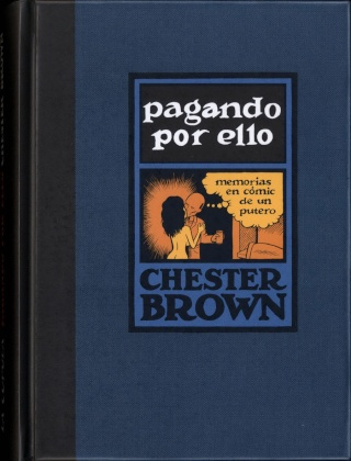 Pagando por ello (Memorias en cómic de un putero) - Chester Brown [Cómic][Español]