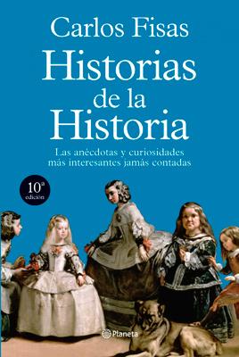 Historias de la historia - Carlos Fisas