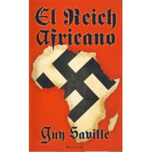 El Reich africano - Guy Saville [DOC | Español | 1.77 MB]