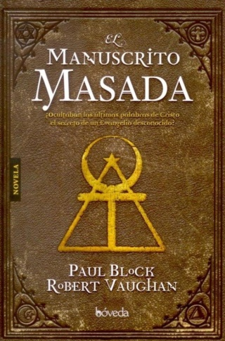 El manuscrito Masada - Paul Block - Robert Vaughan [DOC | PDF | EPUB | FB2 | LIT | MOBI]