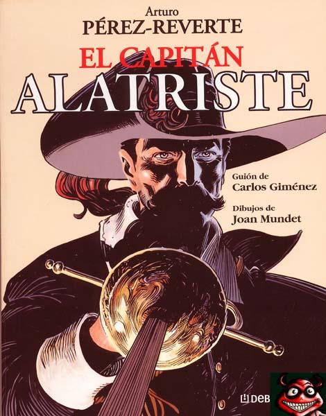 El Capitán Alatriste  - Joan Mundet (Dibujo) - Carlos Giménez (Guión) - Arturo Perez Reverte (Escritor) [CBR | Español | 142 MB]