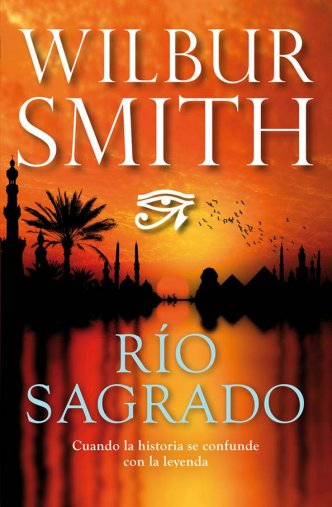 Río Sagrado (Serie Egipcia 1) - Wilbur Smith