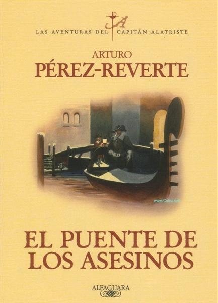 El puente de los asesinos - Arturo Pérez-Reverte [DOC | PDF | EPUB | FB2 | MOBI | Español]