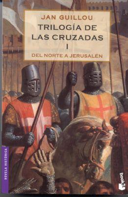 Trilogía de las Cruzadas I. Del Norte a Jerusalén - Jan Guillou [DOC | Español | 1.75 MB]