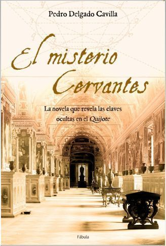 El misterio Cervantes - Pedro Delgado Cavilla [DOC | PDF | EPUB | FB2 | LIT | MOBI]
