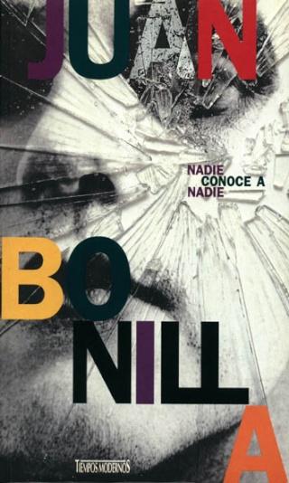 Nadie conoce a nadie - Juan Bonilla [DOC | PDF | EPUB | FB2 | LIT | MOBI]