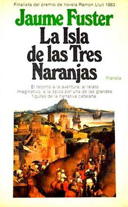 La isla de las tres naranjas - Jaume Fuster [DOC | PDF | Español | 1.53 MB]