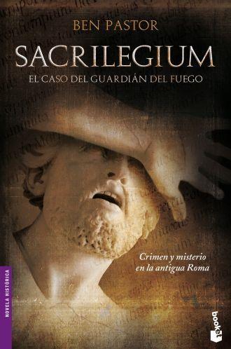 Sacrilegium. El caso del guardián del fuego - Ben Pastor [DOC | Español | 0.98 MB]
