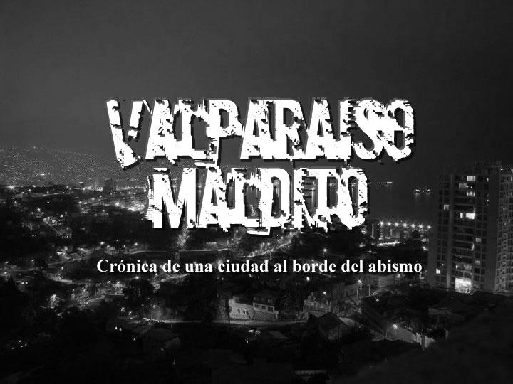 Valparaiso la ciudad de los Malditos