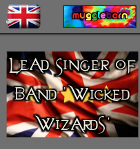 British - Muggleborn - Lead Singer Of 'Wicked Wizards'